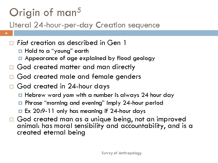 Origin of man 5 Literal 24 -hour-per-day Creation sequence 6 Fiat creation as described
