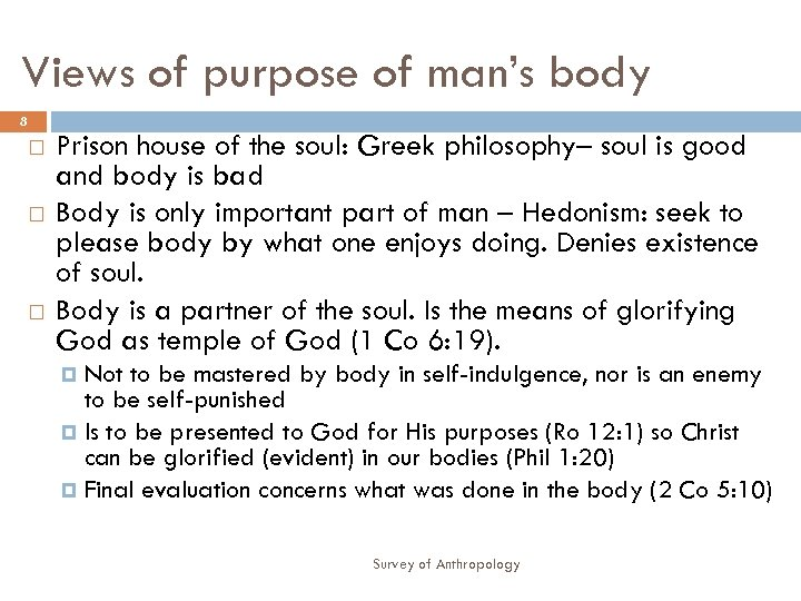 Views of purpose of man's body 8 Prison house of the soul: Greek philosophy–