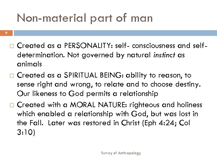 Non-material part of man 9 Created as a PERSONALITY: self- consciousness and selfdetermination. Not