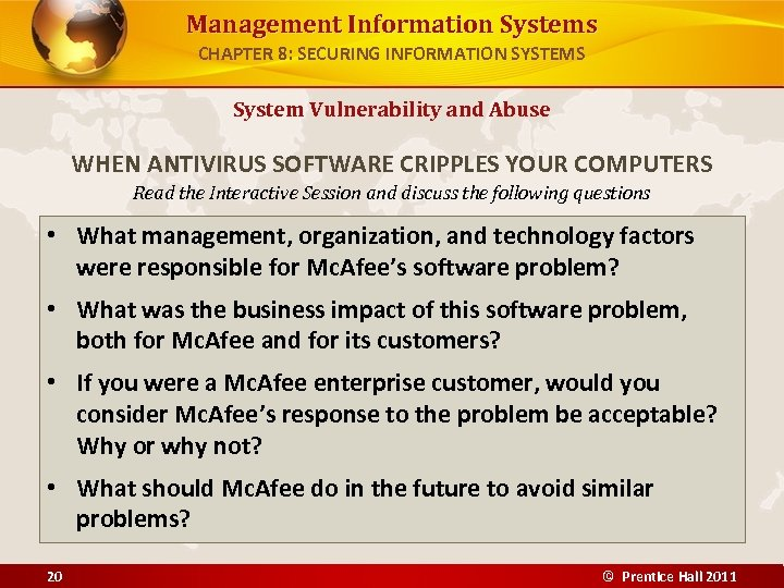 Management Information Systems CHAPTER 8: SECURING INFORMATION SYSTEMS System Vulnerability and Abuse WHEN ANTIVIRUS