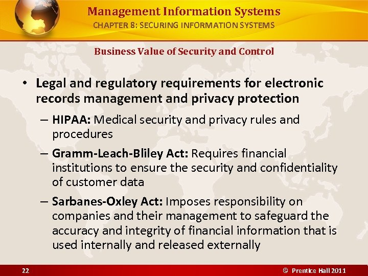 Management Information Systems CHAPTER 8: SECURING INFORMATION SYSTEMS Business Value of Security and Control
