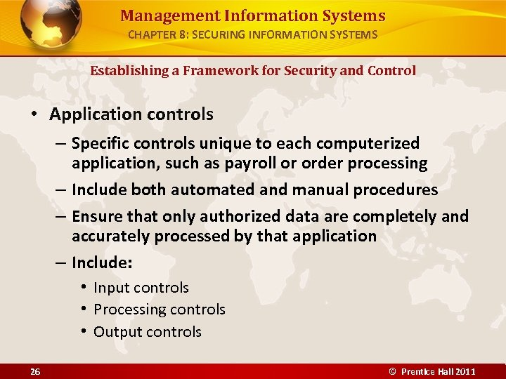 Management Information Systems CHAPTER 8: SECURING INFORMATION SYSTEMS Establishing a Framework for Security and
