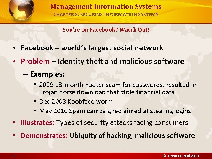 Management Information Systems CHAPTER 8: SECURING INFORMATION SYSTEMS You're on Facebook? Watch Out! •