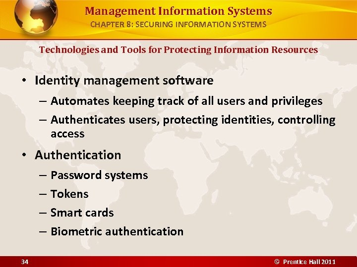 Management Information Systems CHAPTER 8: SECURING INFORMATION SYSTEMS Technologies and Tools for Protecting Information