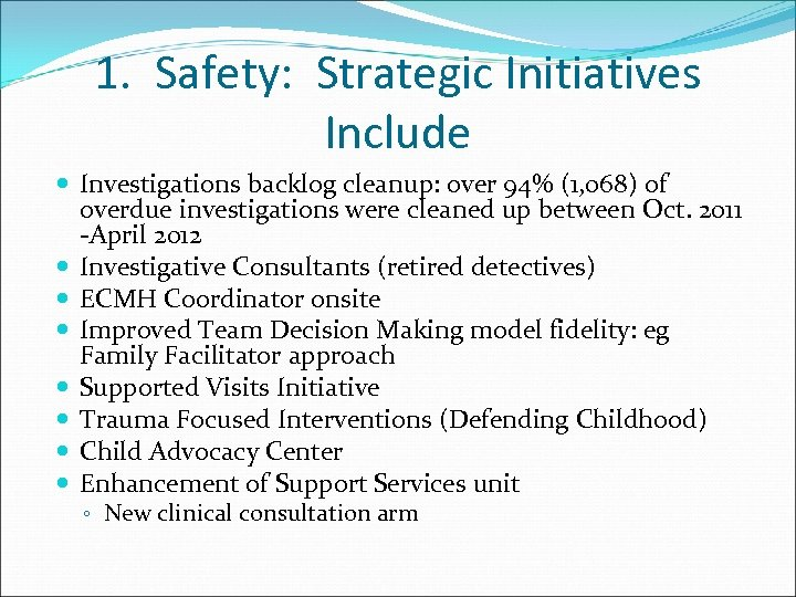 1. Safety: Strategic Initiatives Include Investigations backlog cleanup: over 94% (1, 068) of overdue