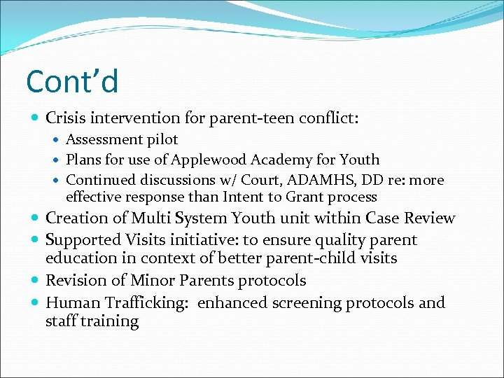 Cont'd Crisis intervention for parent-teen conflict: Assessment pilot Plans for use of Applewood Academy