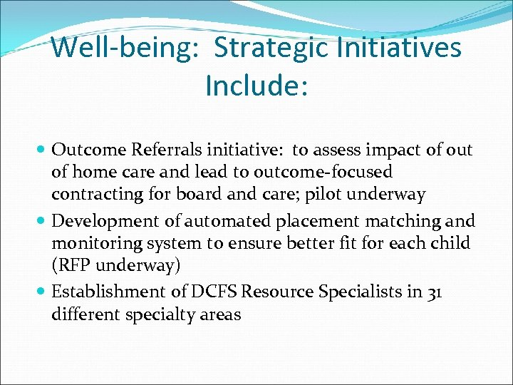 Well-being: Strategic Initiatives Include: Outcome Referrals initiative: to assess impact of out of home