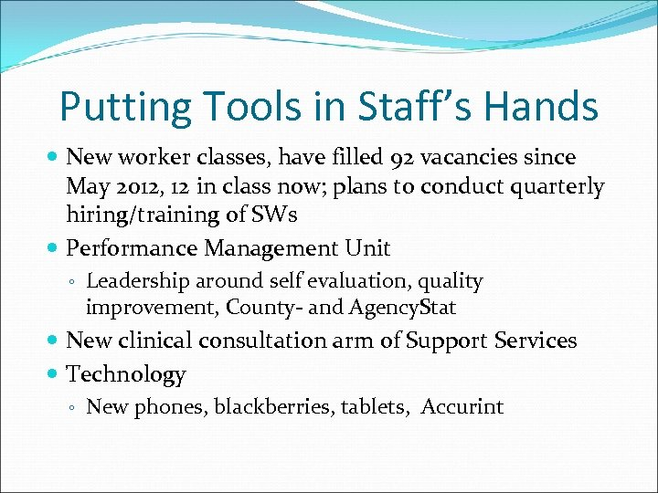 Putting Tools in Staff's Hands New worker classes, have filled 92 vacancies since May