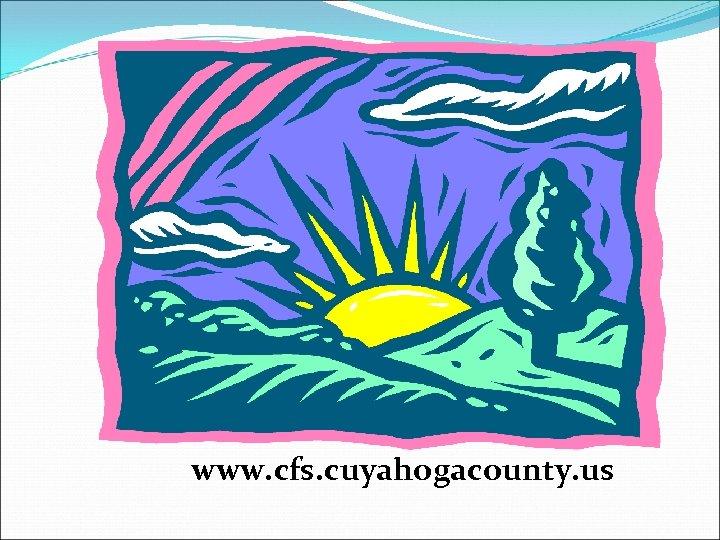 A Bright Future www. cfs. cuyahogacounty. us