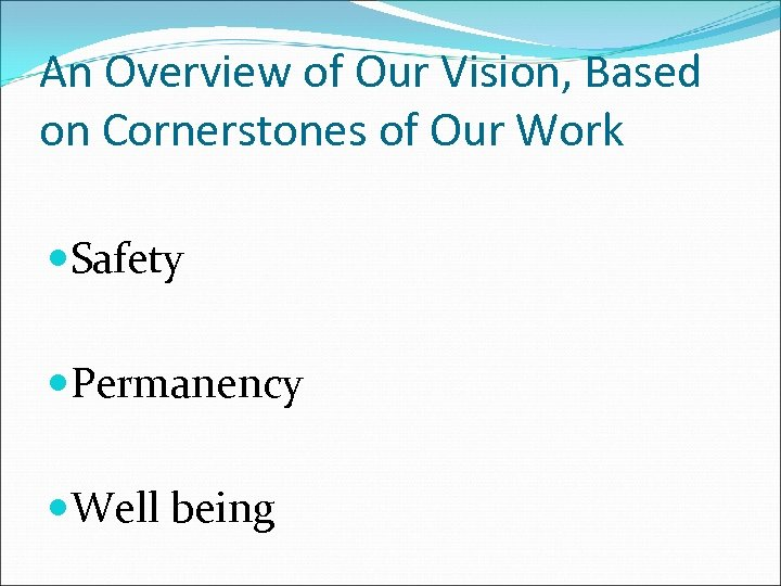 An Overview of Our Vision, Based on Cornerstones of Our Work Safety Permanency Well