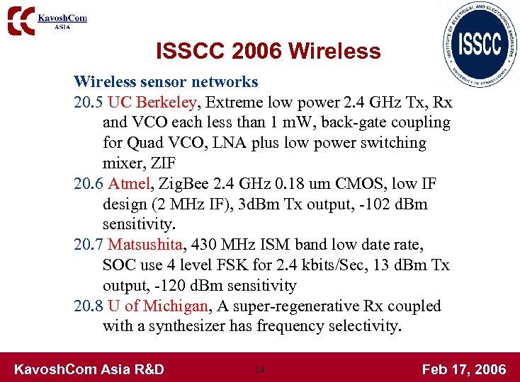 ISSCC 2006 Wireless sensor networks 20. 5 UC Berkeley, Extreme low power 2. 4