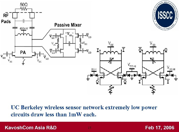 UC Berkeley wireless sensor network extremely low power circuits draw less than 1 m.