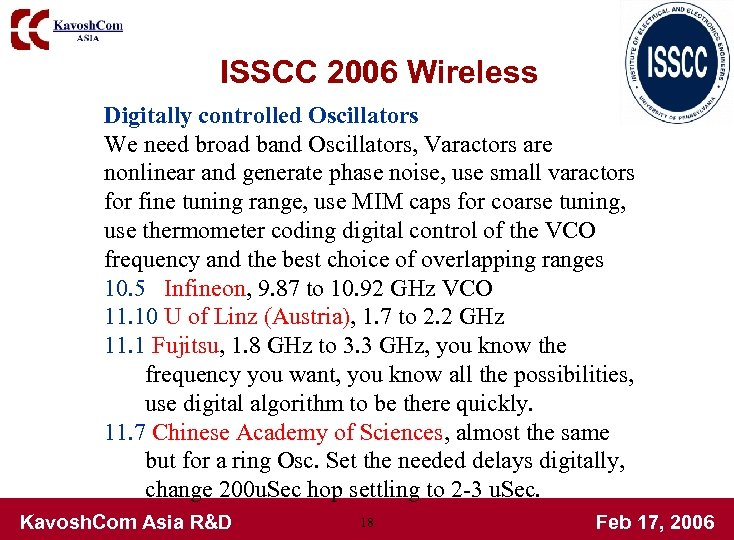 ISSCC 2006 Wireless Digitally controlled Oscillators We need broad band Oscillators, Varactors are nonlinear