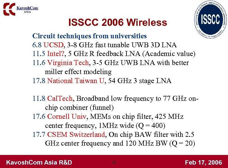 ISSCC 2006 Wireless Circuit techniques from universities 6. 8 UCSD, 3 -8 GHz fast