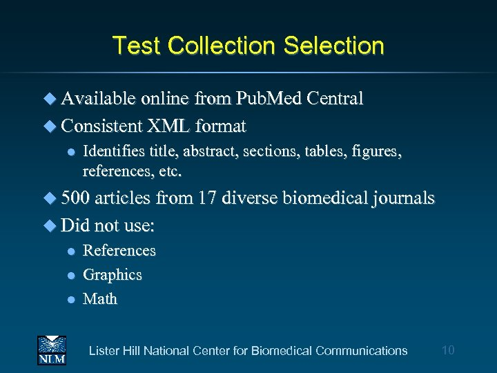 Test Collection Selection u Available online from Pub. Med Central u Consistent XML format