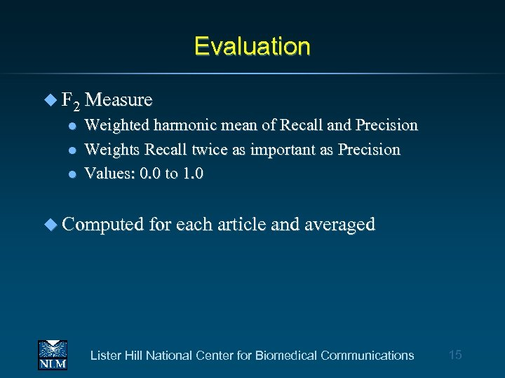 Evaluation u F 2 l l l Measure Weighted harmonic mean of Recall and