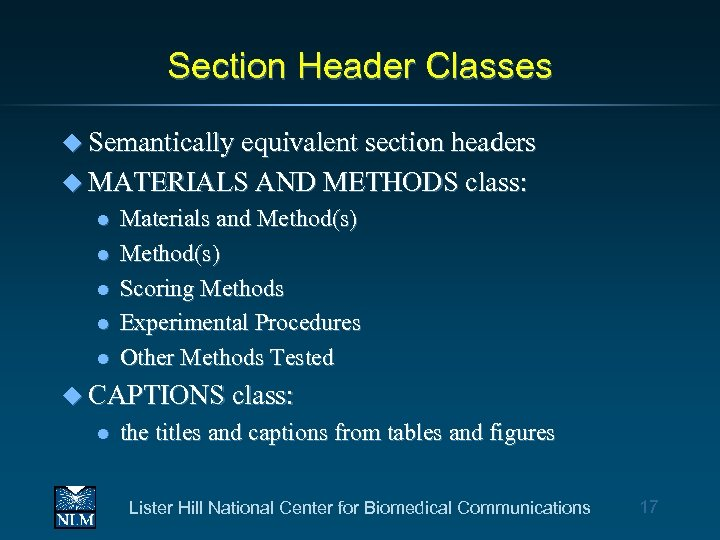 Section Header Classes u Semantically equivalent section headers u MATERIALS AND METHODS class: l