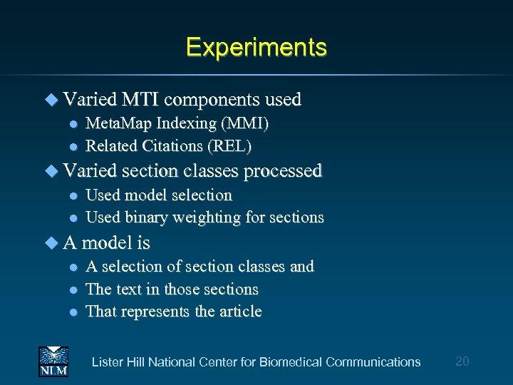 Experiments u Varied MTI components used l Meta. Map Indexing (MMI) l Related Citations