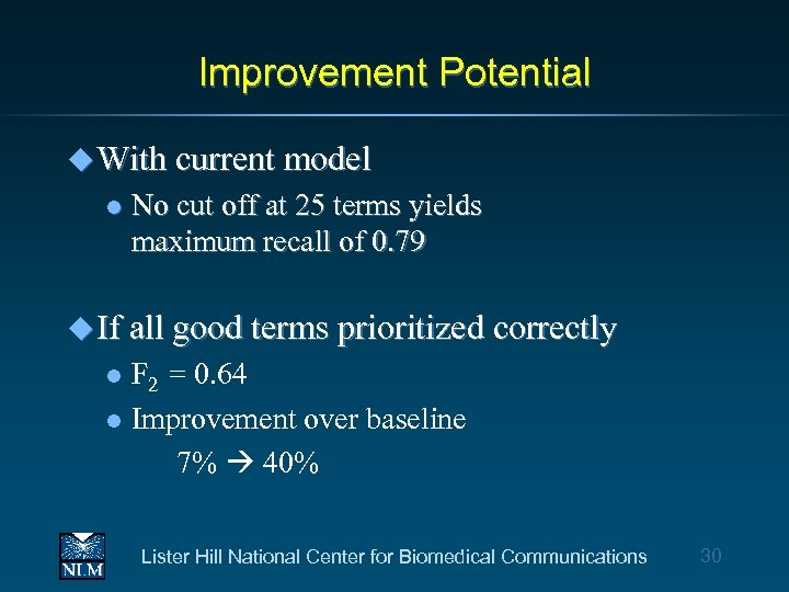 Improvement Potential u With current model l No cut off at 25 terms yields