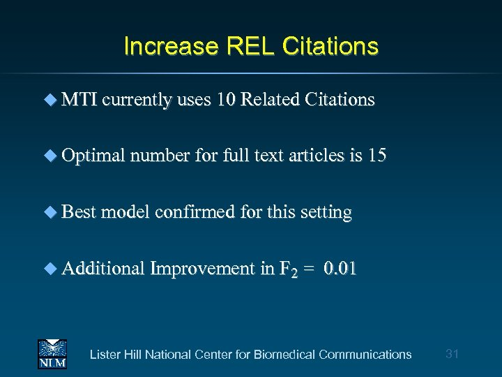 Increase REL Citations u MTI currently uses 10 Related Citations u Optimal number for