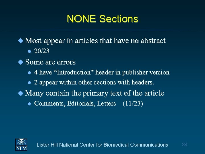NONE Sections u Most appear in articles that have no abstract l 20/23 u
