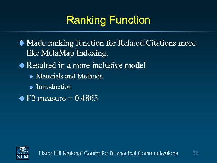 Ranking Function u Made ranking function for Related Citations more like Meta. Map Indexing.