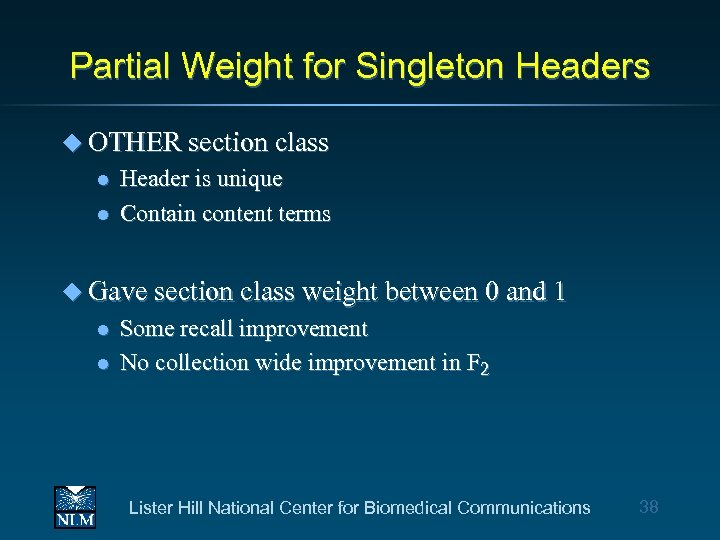 Partial Weight for Singleton Headers u OTHER section class l l Header is unique