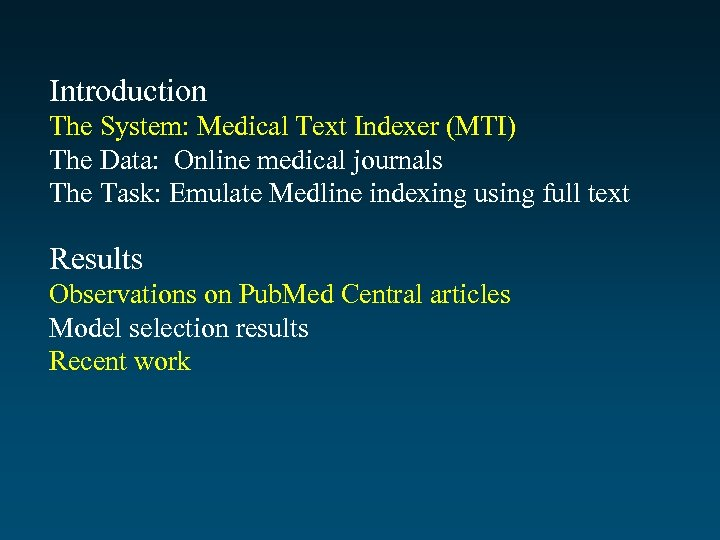 Introduction The System: Medical Text Indexer (MTI) The Data: Online medical journals The Task: