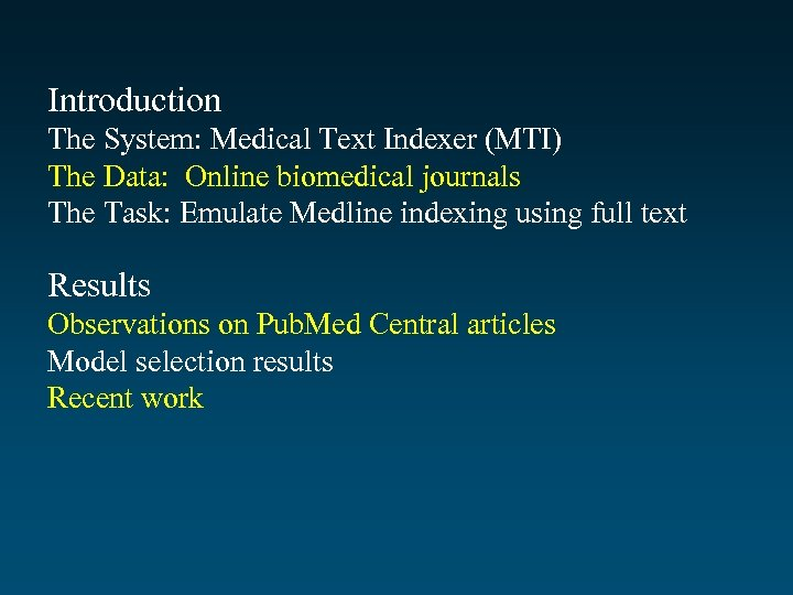 Introduction The System: Medical Text Indexer (MTI) The Data: Online biomedical journals The Task: