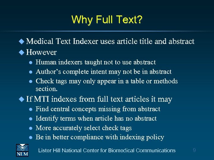 Why Full Text? u Medical Text Indexer uses article title and abstract u However