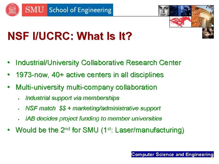 NSF I/UCRC: What Is It? • Industrial/University Collaborative Research Center • 1973 -now, 40+