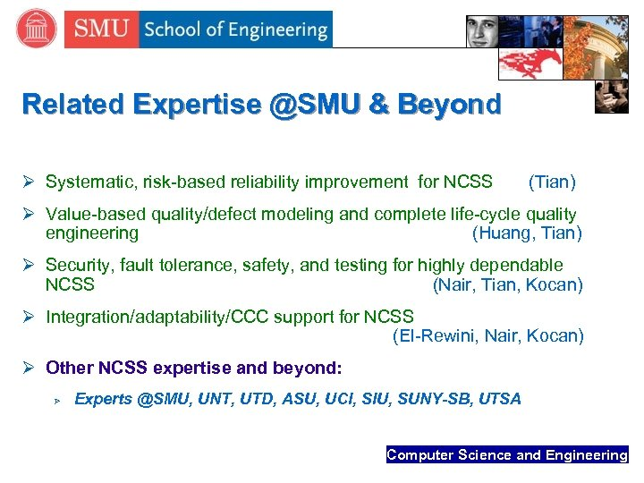 Related Expertise @SMU & Beyond Ø Systematic, risk-based reliability improvement for NCSS (Tian) Ø