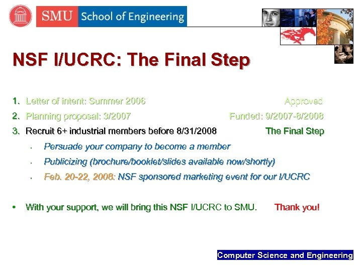 NSF I/UCRC: The Final Step 1. Letter of intent: Summer 2006 Approved 2. Planning