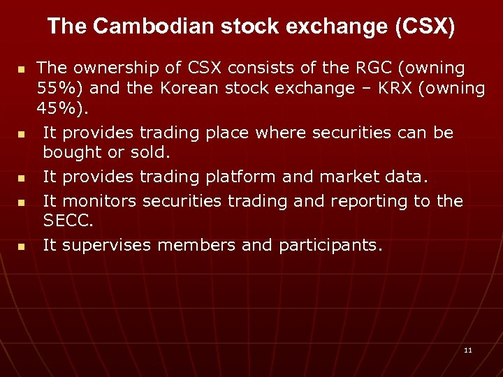 The Cambodian stock exchange (CSX) n n n The ownership of CSX consists of