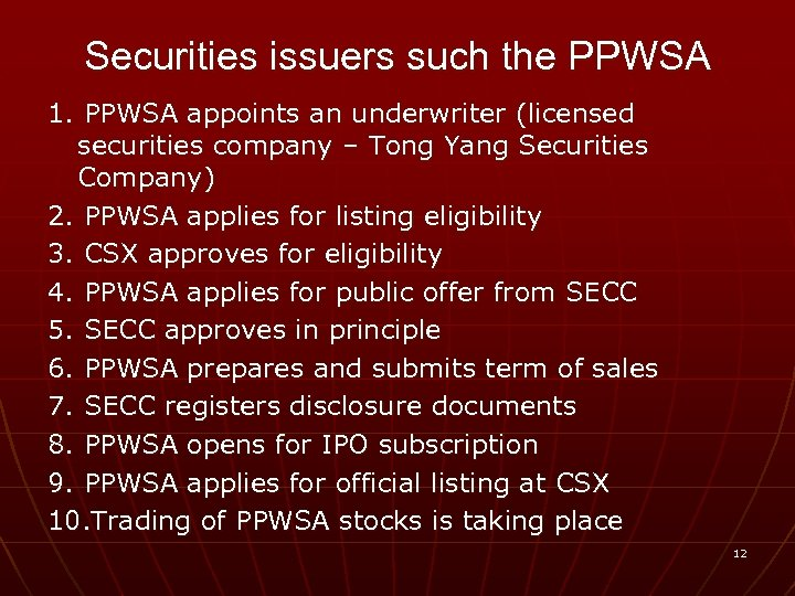 Securities issuers such the PPWSA 1. PPWSA appoints an underwriter (licensed securities company –