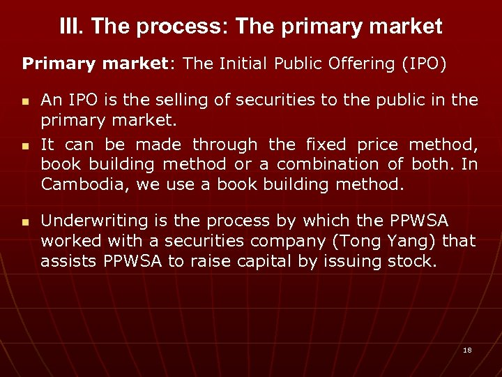 III. The process: The primary market Primary market: The Initial Public Offering (IPO) n