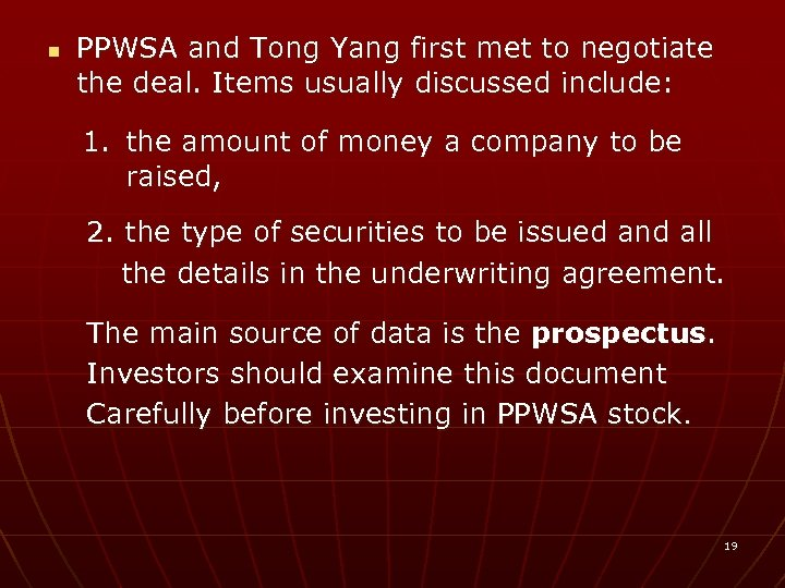 n PPWSA and Tong Yang first met to negotiate the deal. Items usually discussed