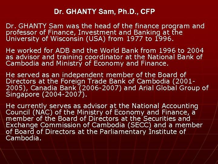 Dr. GHANTY Sam, Ph. D. , CFP Dr. GHANTY Sam was the head of