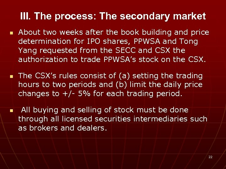 III. The process: The secondary market n n n About two weeks after the