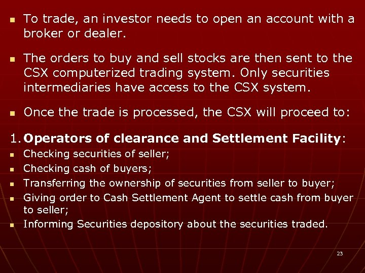n n n To trade, an investor needs to open an account with a