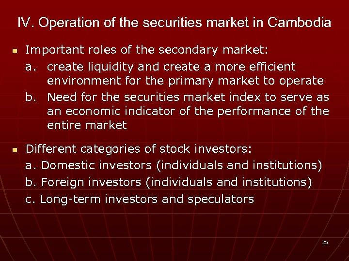 IV. Operation of the securities market in Cambodia n n Important roles of the