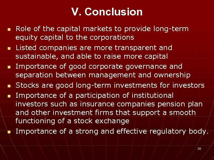 V. Conclusion n n n Role of the capital markets to provide long-term equity