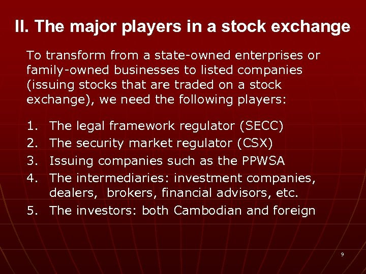 II. The major players in a stock exchange To transform from a state-owned enterprises