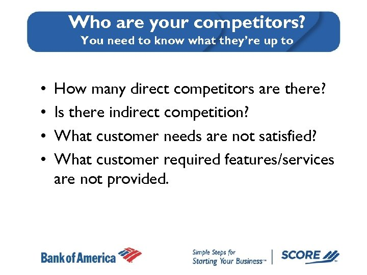 Who are your competitors? You need to know what they're up to • •