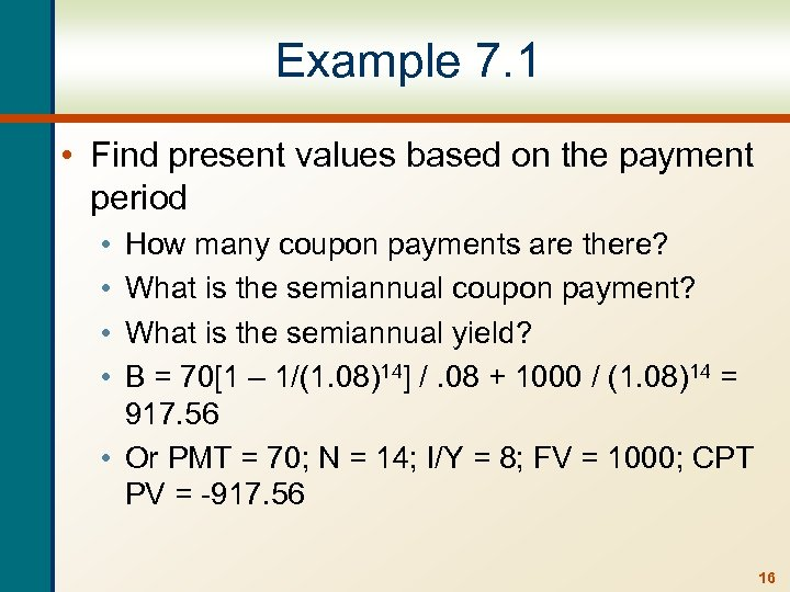 Example 7. 1 • Find present values based on the payment period • •