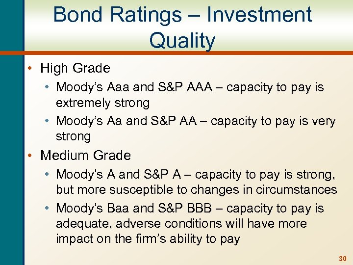 Bond Ratings – Investment Quality • High Grade • Moody's Aaa and S&P AAA