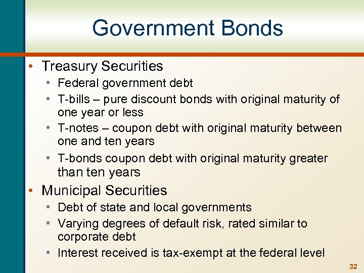 Government Bonds • Treasury Securities • Federal government debt • T-bills – pure discount