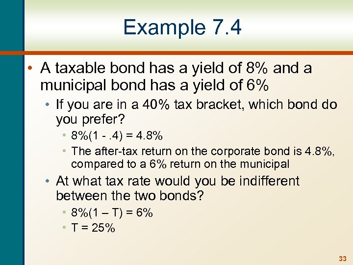 Example 7. 4 • A taxable bond has a yield of 8% and a