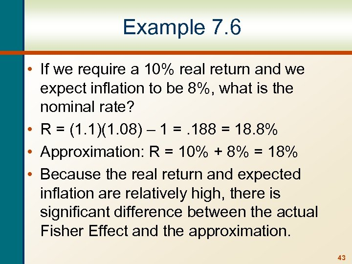 Example 7. 6 • If we require a 10% real return and we expect