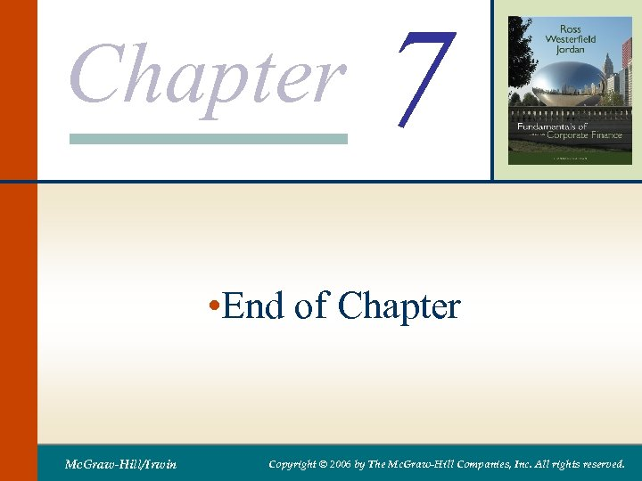 Chapter 7 • End of Chapter Mc. Graw-Hill/Irwin Copyright © 2006 by The Mc.